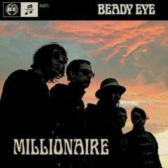 Millionaire - Beady Eye