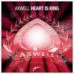 Heart Is King - Axwell