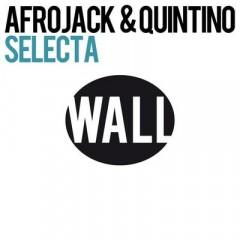 Selecta - Afrojack & Quintino