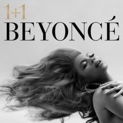 1+1 - Beyonce Knowles