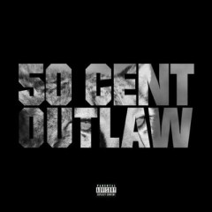 Outlaw - 50 Cent