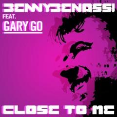 Close To Me - Benny Benassi feat. Gary Go