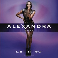 Let It Go - Alexandra Burke