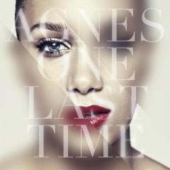 One Last Time - Agnes
