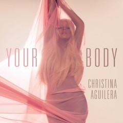 Your Body - Christina Aguilera