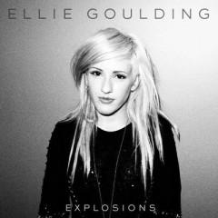 Explosions - Ellie Goulding