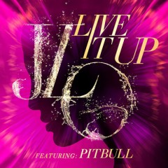 Live It Up - Jennifer Lopez feat. Pitbull