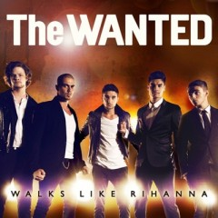 Walks Like Rihanna - Wanted