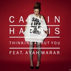 Thinking About You - Calvin Harris feat. Ayah Marar