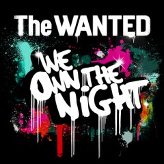 We Own The Night - Wanted