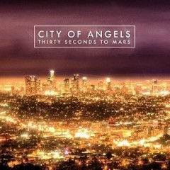 City Of Angels - 30 Seconds To Mars