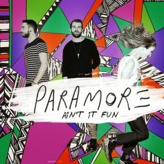 Ain't It Fun - Paramore