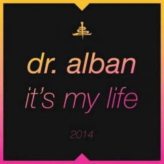 It's My Life 2014 - Dr. Alban