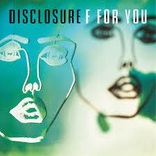 F For You - Disclosure feat. Mary J Blige