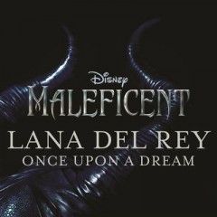 Once Upon A Dream - Lana Del Rey