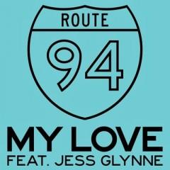 My Love - Route 94 feat. Jess Glynne