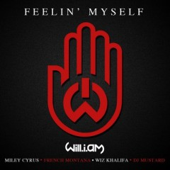 Feelin' Myself - Will I Am Feat. Miley Cyrus, French Montana & Wiz Khalifa