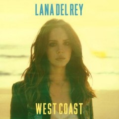 West Coast - Lana Del Rey