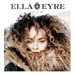 If I Go - Ella Eyre
