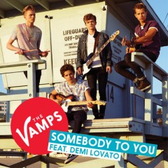 Somebody To You - Vamps Feat. Demi Lovato