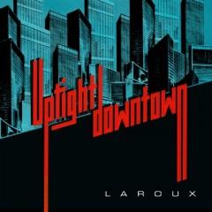 Uptight Downtown - La Roux
