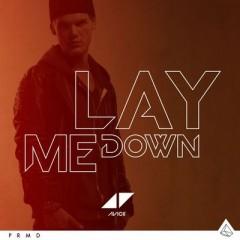 Lay Me Down - Avicii