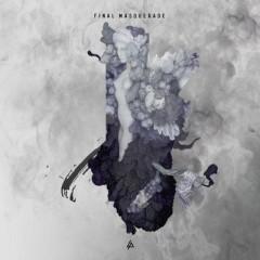 Final Masquerade - Linkin Park