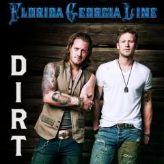 Dirt - Florida Georgia Line