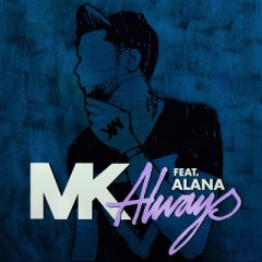 Always (Remix) - Mk Feat. Alana