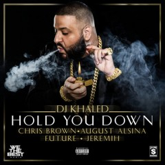 Hold You Down - Dj Khaled & Chris Brown & August Alsina & Future & Jeremih