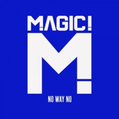 No Way No - Magic!