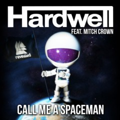 Call Me A Spaceman - Hardwell Feat. Mitch Crown