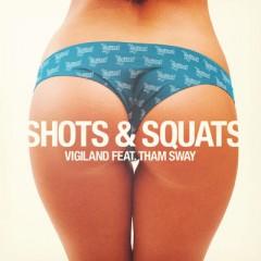 Shots & Squats - Vigiland Feat. Tham Sway