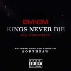 Kings Never Die - Eminem Feat. Gwen Stefani