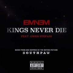 Kings Never Die - Eminem feat. Gwen Stefani