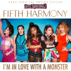 I'm In Love With A Monster - Fifth Harmony