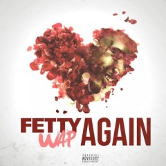 Again - Fetty Wap