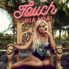 Touch - Pia Mia