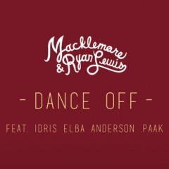 Dance Off - Macklemore & Ryan Lewis Feat. Idris Elba & Anderson Paak