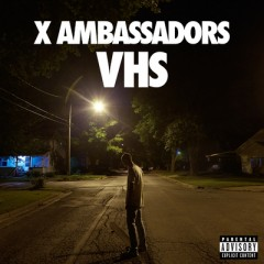 Low Life - X Ambassadors feat. Jamie N Commons