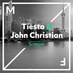 Scream - Dj Tiesto & John Christian