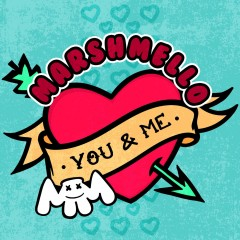 You & Me - Marshmello
