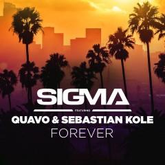 Forever - Sigma feat. Quavo & Sebastian Kole
