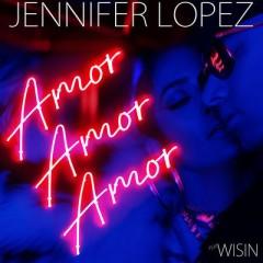 Amor Amor Amor - Jennifer Lopez Feat. Wisin