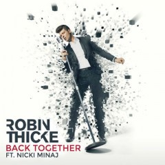 Back Together - Robin Thicke feat. Nicki Minaj