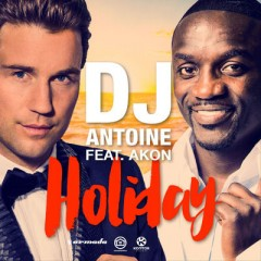 Holiday - Dj Antoine feat. Akon