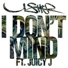 I Don't Mind - Usher feat. Juicy J
