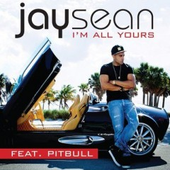 I'm All Yours - Jay Sean feat. Pitbull