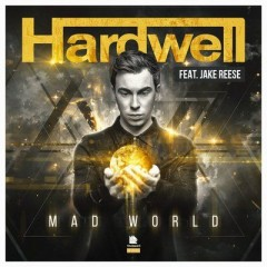 Mad World - Hardwell Feat. Jake Reese