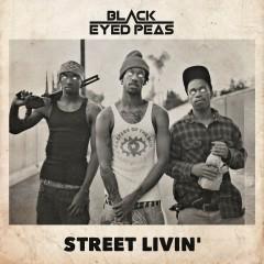 Street Livin' - Black Eyed Peas